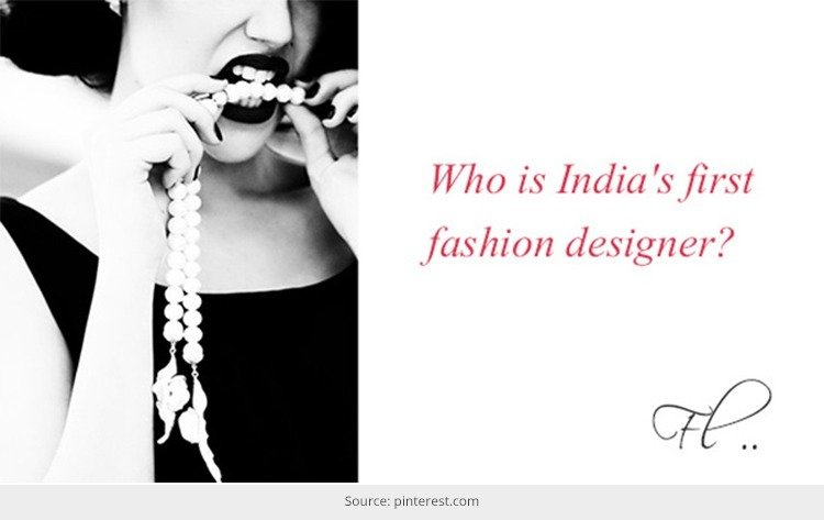 Who is First Indian Fashion Designer