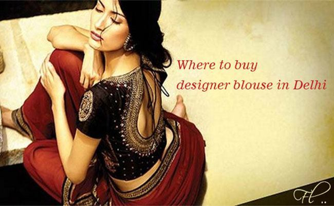 where to buy designer blouse in delhi