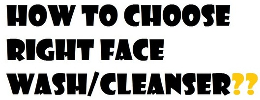 how-to-choose-right-cleanser