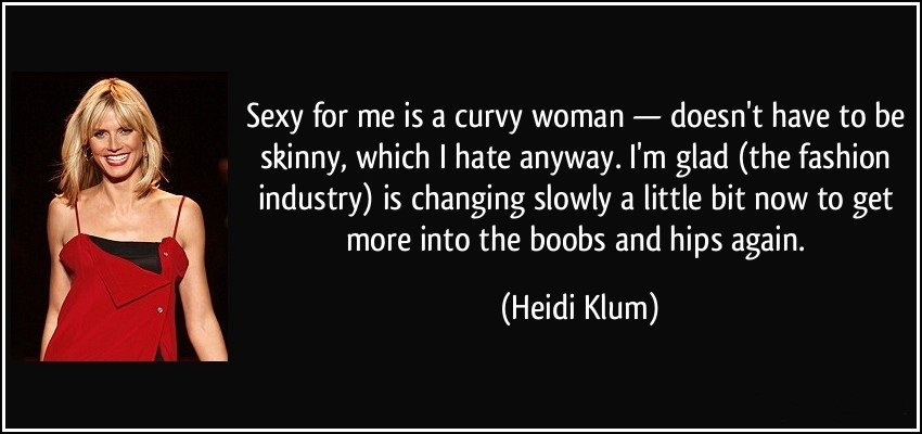 quote-sexy-for-me-is-a-curvy-woman-doesn-t-have-to-be-skinny-which-i-hate-anyway-i-m-glad-the-heidi-klum-244457