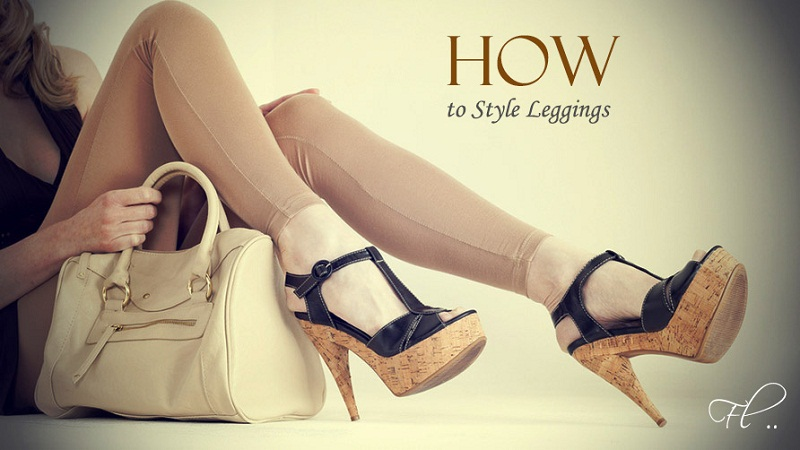 4 Styling Tips for Your Leggings