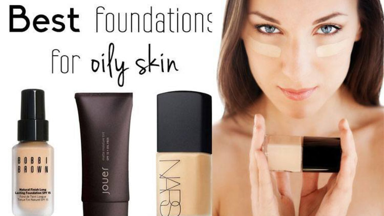 Top 10 Best Foundation For Oily Skin