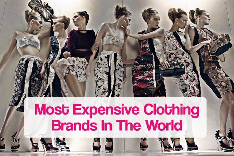 top 12 most expensive clothing brands in the world