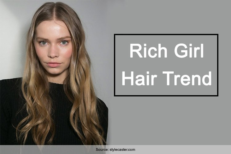 Rich Girl Hair Trend