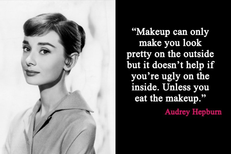 Audrey Hepburn Makeup Quotes