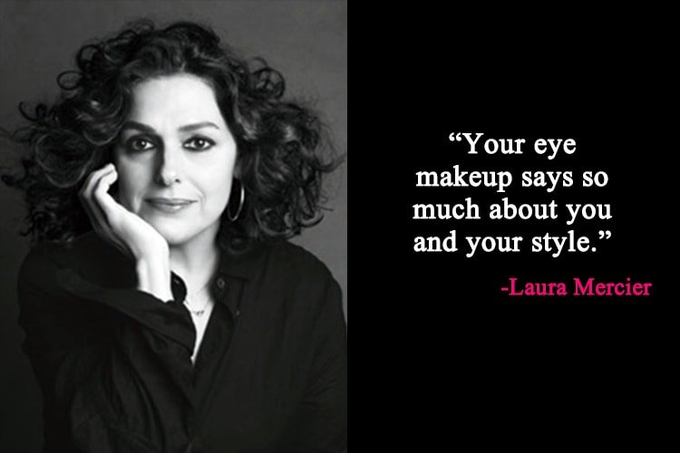 Laura Mercier Makeup Quotes