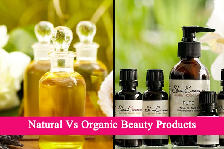 Natural Vs Organic Beauty Products