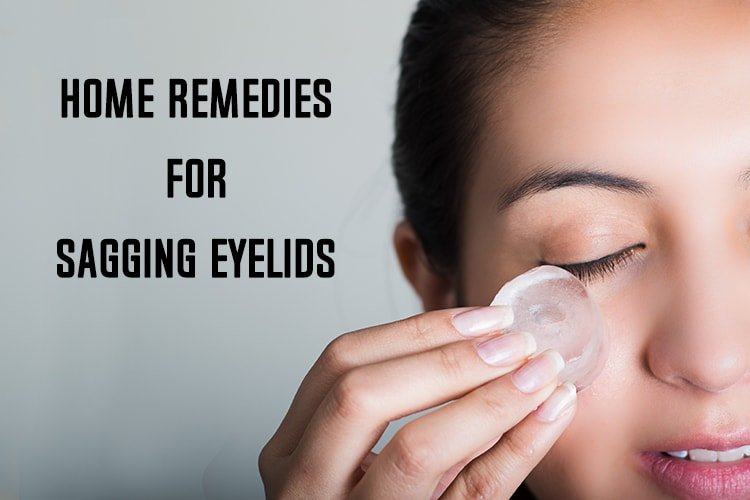 10 Natural Home Remedies For Sagging Eyelids