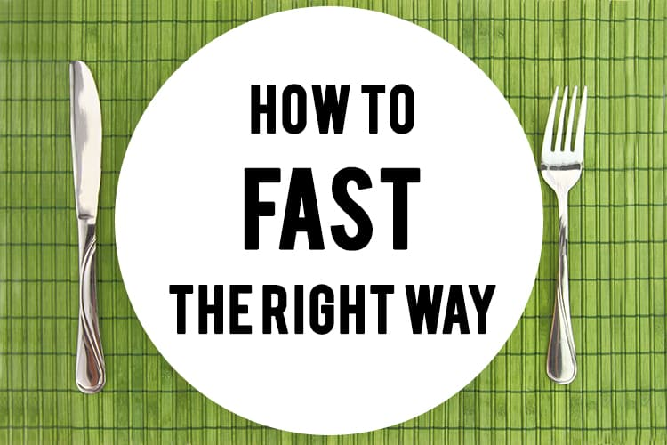 How To Fast The Right Way