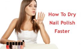 How To Dry Nail Polish Faster